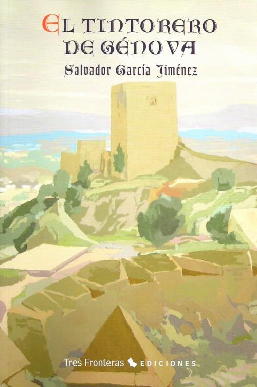 Salvador Garcia Jimenez - El tintorero de Génova -  Novela a beneficio damnificados terremoto Lorca -portada